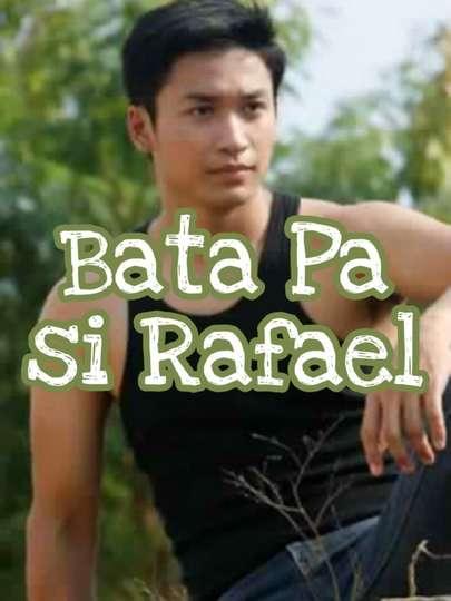 Bata pa si Rafael poster