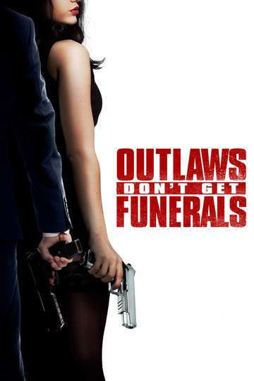 Outlaws Don't Get Funerals poster