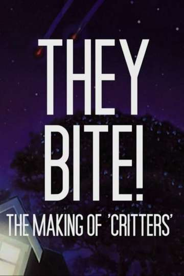 They Bite!: The Making of Critters poster