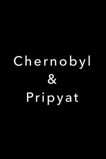 Chernobyl & Pripyat 2007 poster