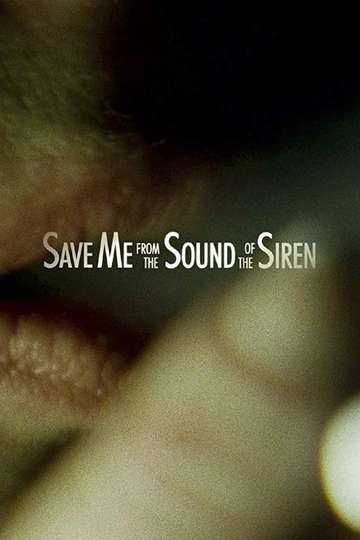 Save Me from the Sound of the Siren poster