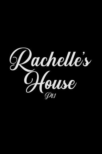 Rachelle's House Pt. 2 poster