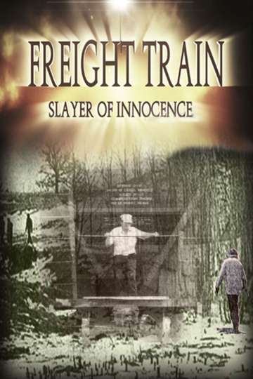 Freight Train: Slayer of Innocence poster