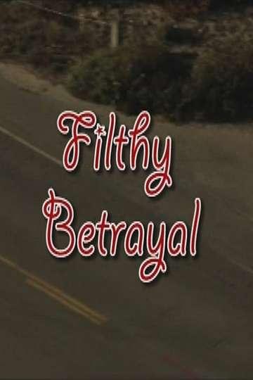 Filthy Betrayal poster