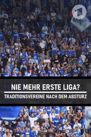 Nie mehr erste Liga? - Traditionsvereine nach dem Absturz