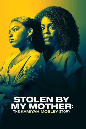 Stolen by My Mother: The Kamiyah Mobley Story poster
