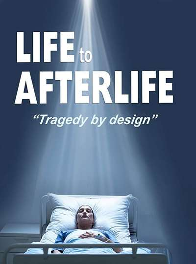 Life to AfterLife: Tragedy by Design poster