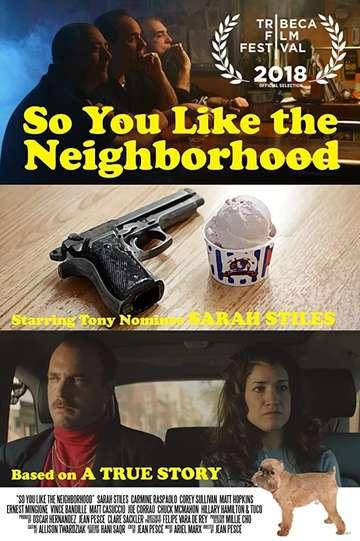 So You Like the Neighborhood poster
