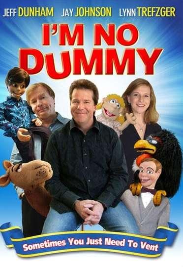I'm No Dummy poster