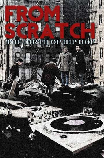 From Scratch: The Birth of Hip Hop poster