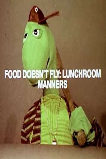 Food Doesn't Fly: Lunchroom Manners