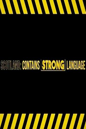 Scotland: Contains Strong Language poster