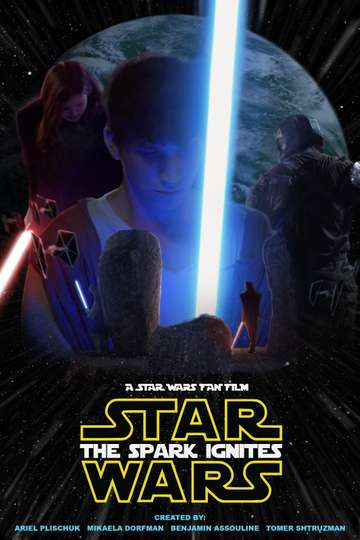 The Spark Ignites - A Star Wars Fan Film poster