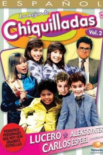 The Best Of Chiquilladas, Vol 2 poster