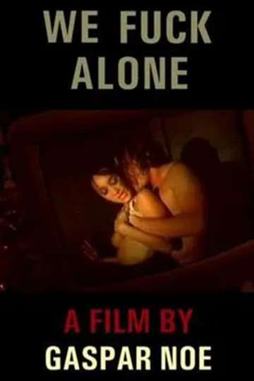We Fuck Alone