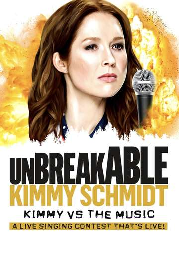 Unbreakable Kimmy Schmidt: Kimmy vs. the Music: A Live Singing Contest (That's Live) poster