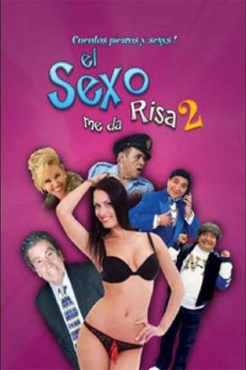 El sexo me da risa 2 poster