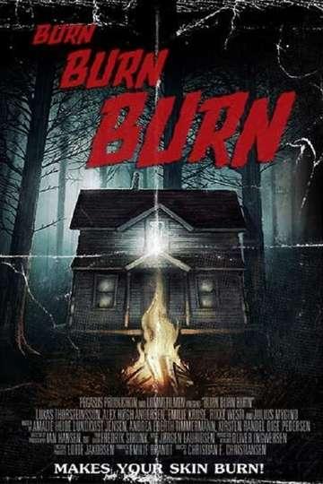 Burn Burn Burn poster