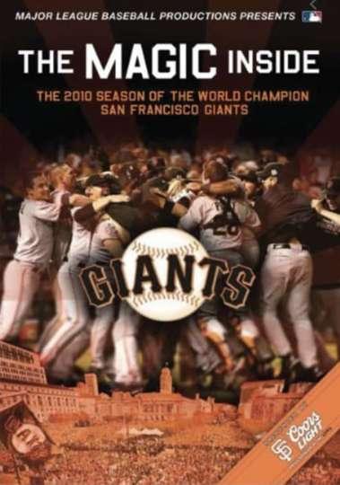 The Magic Inside The 2010 Season of the World Champion San Francisco Giants poster
