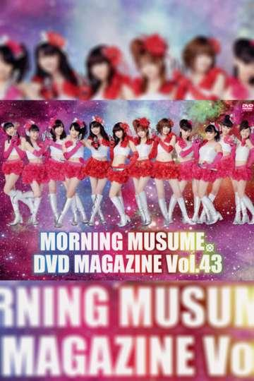Morning Musume. DVD Magazine Vol.43