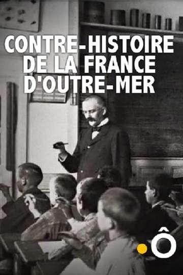 Contre-histoire de la France d'outre-mer poster