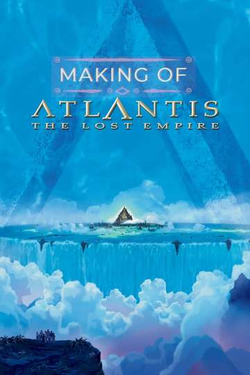 The Making of 'Atlantis: The Lost Empire'