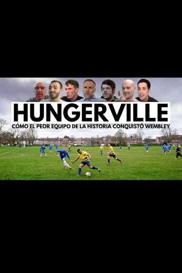 Hungerville: Cómo el peor equipo de la historia conquistó Wembley poster