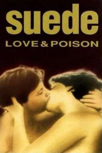 Suede - Love & Poison poster
