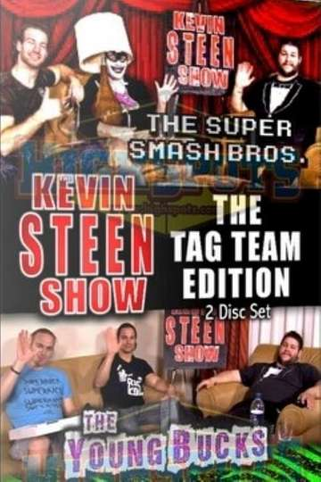The Kevin Steen Show: The Young Bucks Vol. 1