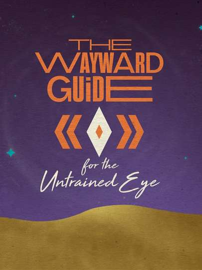 The Wayward Guide for the Untrained Eye