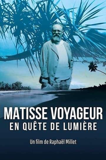 Matisse voyageur, en quête de lumière poster