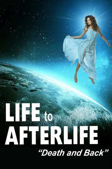 Life to Afterlife: Death and Back poster