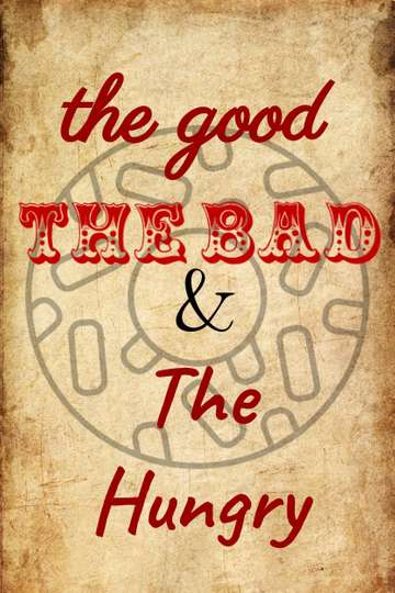 The Good, the Bad and the Hungry poster