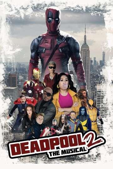 Deadpool The Musical 2 - Ultimate Disney Parody poster