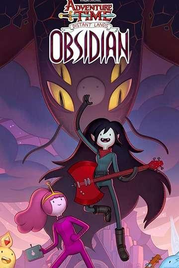 Adventure Time: Distant Lands - Obsidian poster