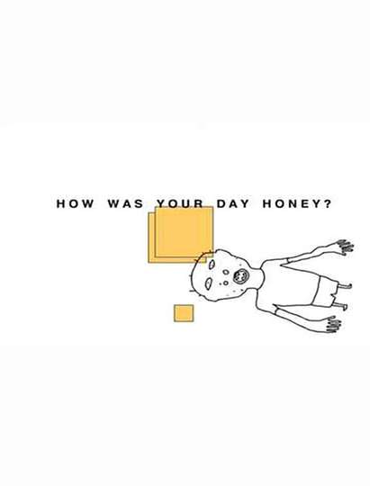 How Was Your Day Honey? poster