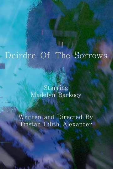 Deirdre Of The Sorrows poster