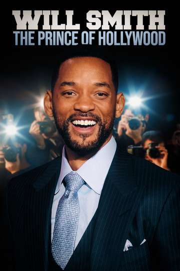 Will Smith: The Prince of Hollywood