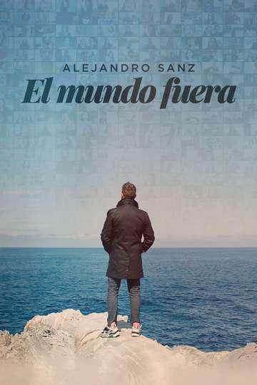 Alejandro Sanz: el mundo fuera poster