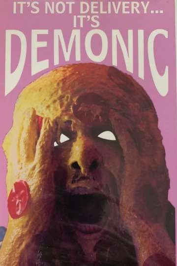 It's Not Delivery...It's Demonic