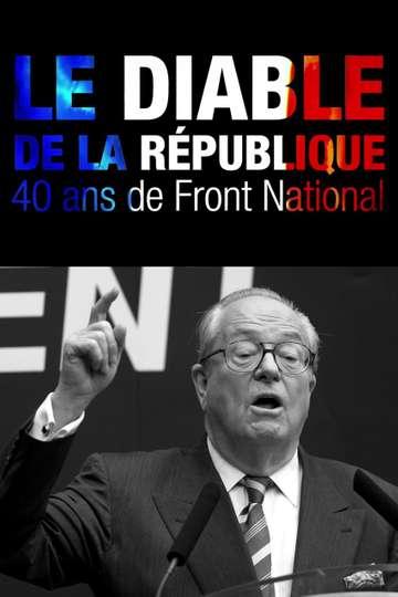 Le Diable de la République : 40 ans de Front national