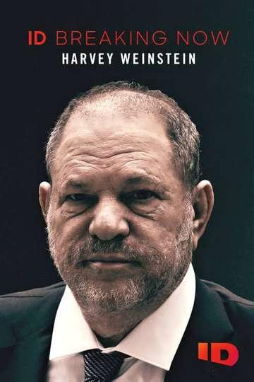 Harvey Weinstein: ID Breaking Now