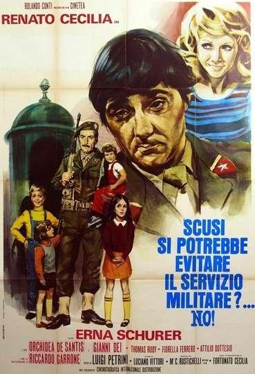 Scusi, si potrebbe evitare il servizio militare?... No! poster