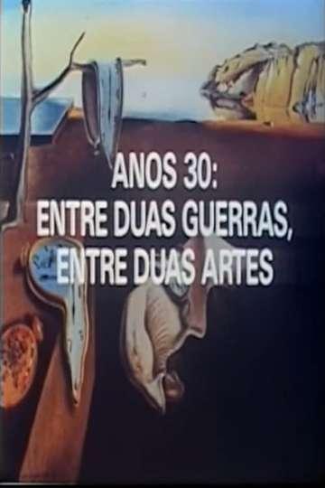 Anos 30: Entre Duas Guerras, Entre Duas Artes poster