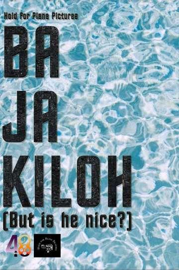 Ba Ja Kiloh (But Is He Nice?) poster