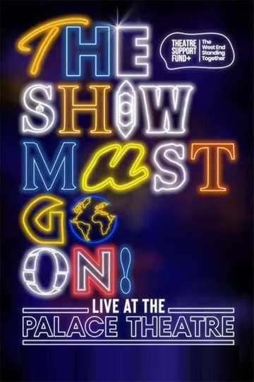 The Show Must Go On! - Live at the Palace Theatre poster