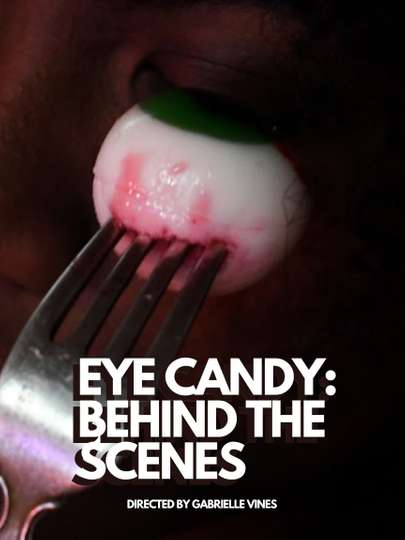Eye Candy: Behind the Scenes