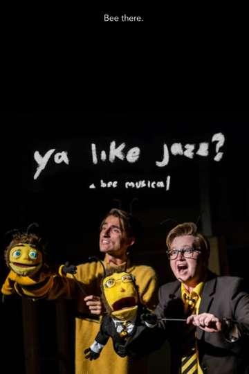 Ya Like Jazz? A Bee Musical poster