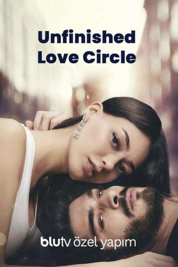 Unfinished Love Circle poster