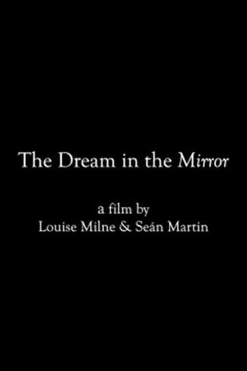 The Dream in the Mirror